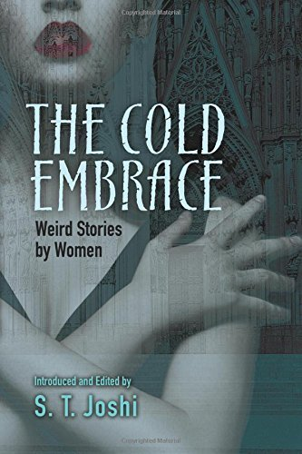 S. T. Joshi The Cold Embrace Weird Stories By Women First Edition