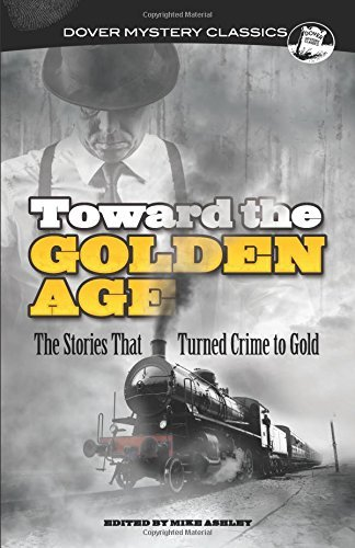 Mike Ashley Toward The Golden Age The Stories That Turned Crime To Gold
