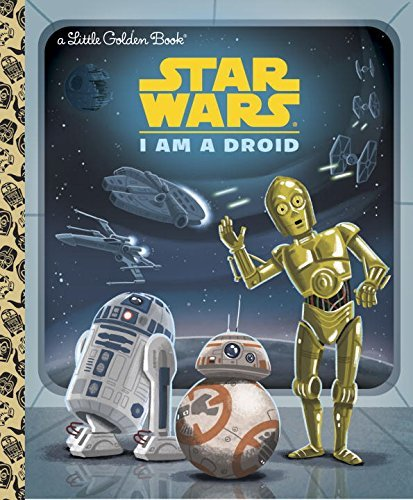 Golden Books I Am A Droid (star Wars)