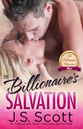 J. S. Scott The Billionaire's Salvation (the Billionaire's Obsession Max)