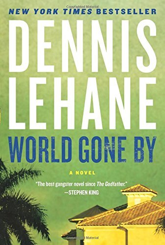 Dennis Lehane World Gone By