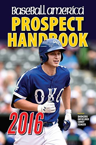 John Manuel Baseball America Prospect Handbook Scouting Reports And Rankings Of The Best Young T 2016