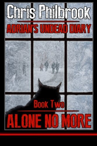 Chris Philbrook Alone No More Adrian's Undead Diary Book Two