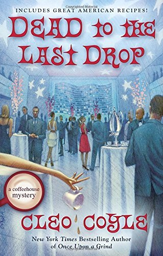 Cleo Coyle Dead To The Last Drop A Coffeehouse Mystery