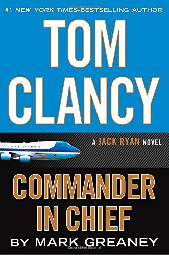 Mark Greaney Tom Clancy Commander In Chief