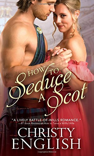 Christy English How To Seduce A Scot