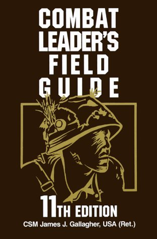 James J. Gallagher Combat Leader's Field Guide 11th Edtiion