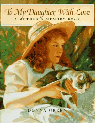 Donna Green To My Daughter With Love A Mother's Memory Book