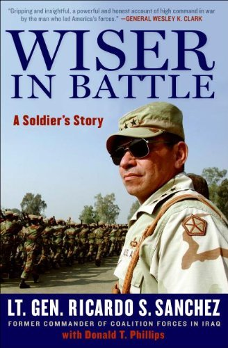 Ricardo S. Sanchez Wiser In Battle A Soldier's Story