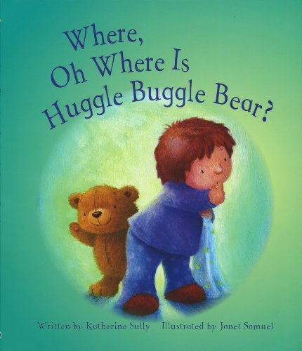 Katherine Sully Where Oh Where Is Huggle Buggle Bear?