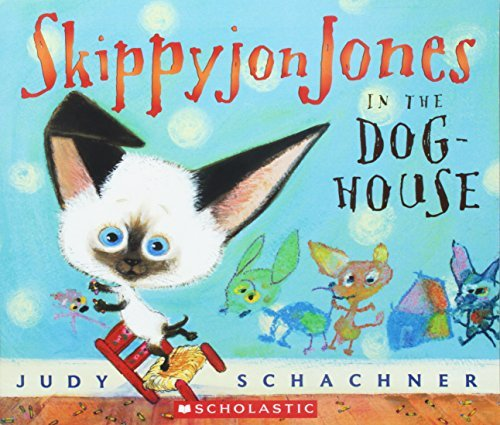 Judith Byron Schachner Skippyjon Jones In The Doghouse