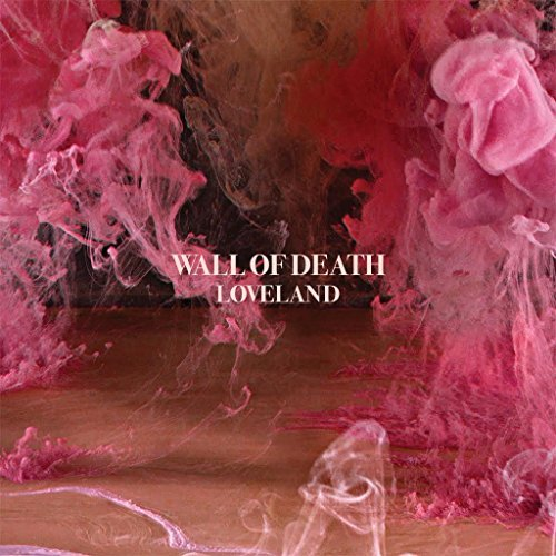 Wall Of Death Loveland Import Gbr 2lp