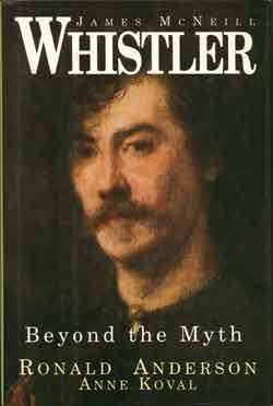 Ronald Anderson James Mcneill Whistler Beyond The Myth James Mcneill Whistler Beyond The Myth
