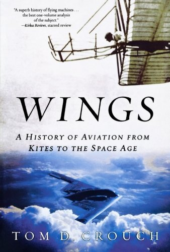 Tom D. Crouch Wings A History Of Aviation From Kites To The Space Age