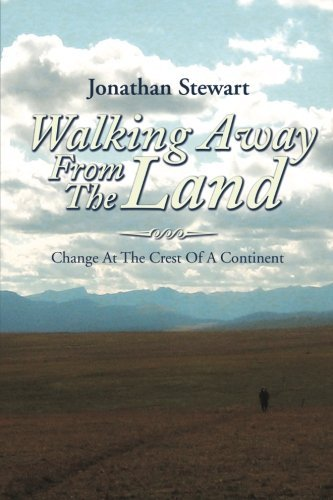 Jonathan Stewart Walking Away From The Land Change At The Crest Of A Continent