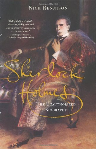 Nick Rennison Sherlock Holmes The Unauthorized Biography