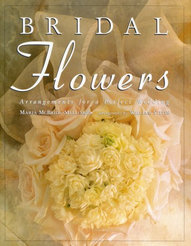 Maria Mcbride Mellinger Bridal Flowers Arrangements For A Perfect Wedding