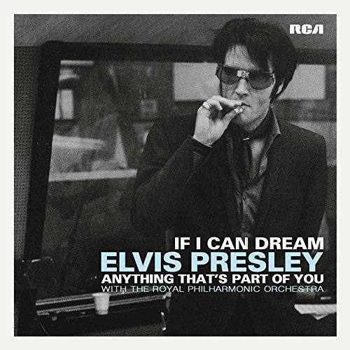 "Elvis Presley If I Can Dream ""anything That's Part Of You"" If I Can Dream ""anything That's Part Of You"""