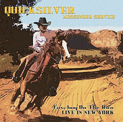 Quicksilver Messenger Service Cowboy On The Run Live In New York Lp