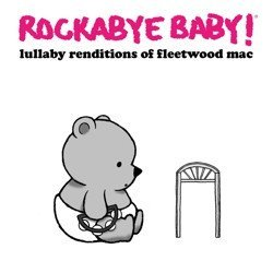 Rockabye Baby Lullaby Renditions Of Fleetwoo
