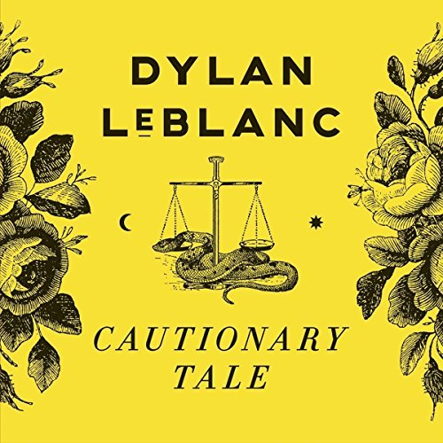 Dylan Leblanc Cautionary Tale