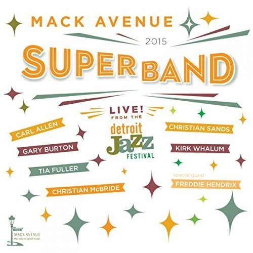 Mack Avenue Superband Live From The Detroit Jazz Fes