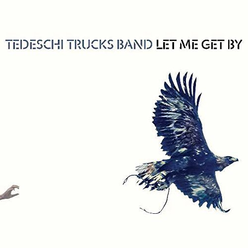 Tedeschi Trucks Band Let Me Get By