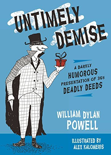 William Dylan Powell Untimely Demise A Miscellany Of Murder