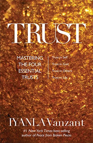 Iyanla Vanzant Trust Mastering The 4 Essential Trusts Trust In God T