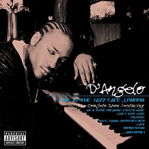 D'angelo Live At The Jazz Cafe London The Complete Show Explicit