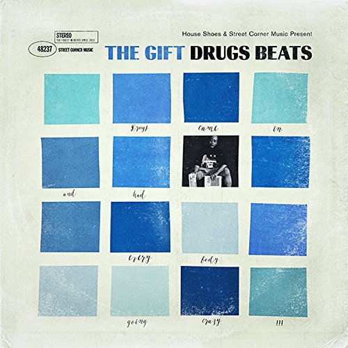 House Shoes Presents The Gift Drugs Beats