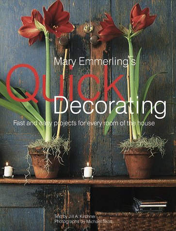 Mary E. Emmerling Mary Emmerling's Quick Decorating Fast & Easy Projects For Every Room Of The House