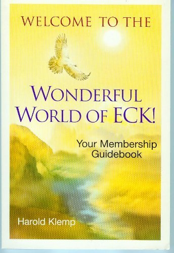 Harold Klemp Welcome To The Wonderful World Of Eck! Your Membership Guidebook