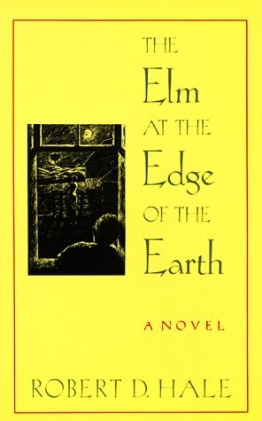 Robert D. Hale The Elm At The Edge Of The Earth