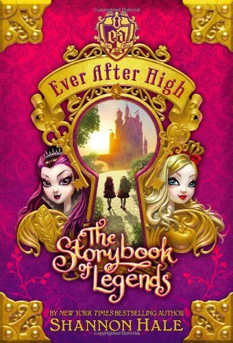 Shannon Hale Ever After High The Storybook Of Legends