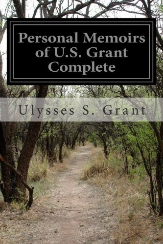 Ulysses S. Grant Personal Memoirs Of U.S. Grant Complete