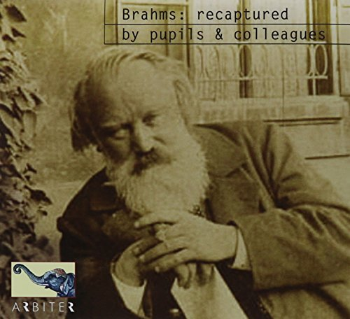 Johannes Brahms Recaptured By Pupils & Colleagues 2 CD