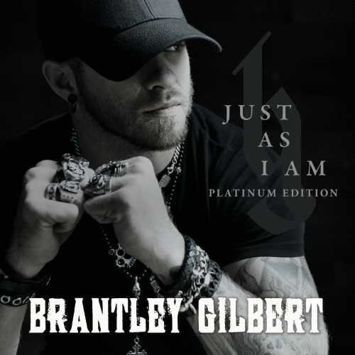 Brantley Gilbert Just As I Am Platium Edition