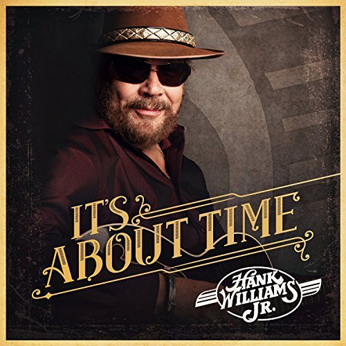 Hank Williams Jr. It's About Time