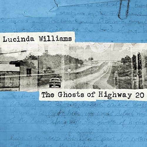 Lucinda Williams Ghosts Of Highway 20