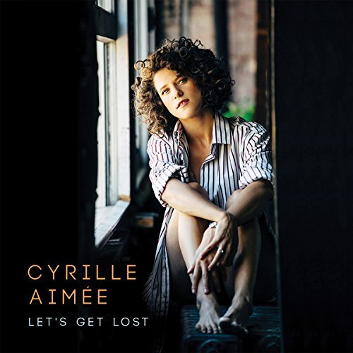 Cyrille Aimee Let's Get Lost