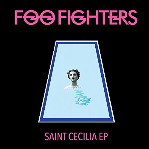 Foo Fighters Saint Cecelia