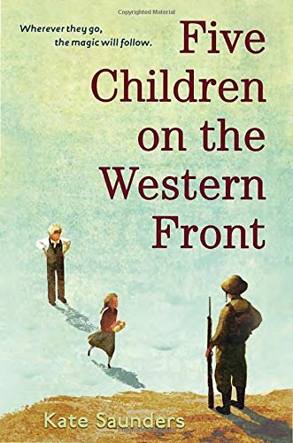 Kate Saunders Five Children On The Western Front