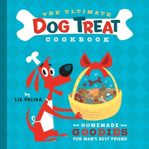Liz Palika The Ultimate Dog Treat Cookbook Homemade Goodies For Man's Best Friend