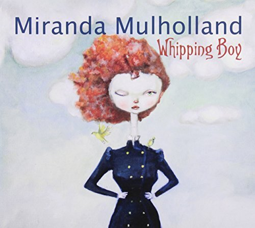Miranda Mulholland Whipping Boy