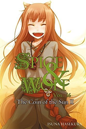 Isuna Hasekura Spice And Wolf Vol. 16 (light Novel) The Coin Of The Sun Ii