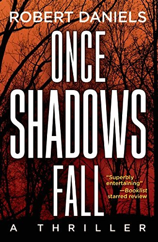 Robert Daniels Once Shadows Fall A Thriller