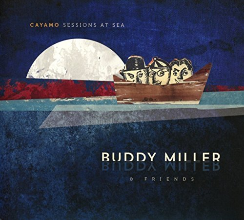 Buddy Miller & Friends Cayamo Sessions At Sea Import Gbr