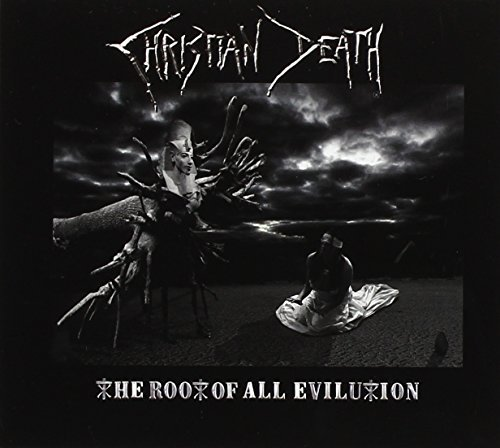 Christian Death Root Of All Evilution