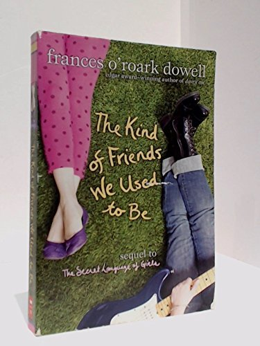 Frances O'roark Dowell The King Of Friends We Used To Be